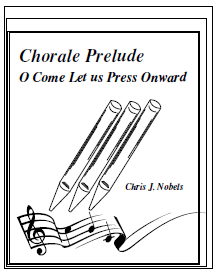Chorale Prelude - O Come Let us Press Onward