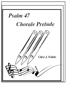 Chorale Prelude - Psalm 47