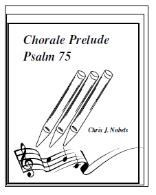 Chorale Prelude - Psalm 75