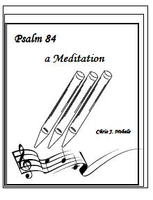 Psalm 84 - A Meditation