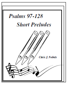 Preludes for Psalms 97 - 128